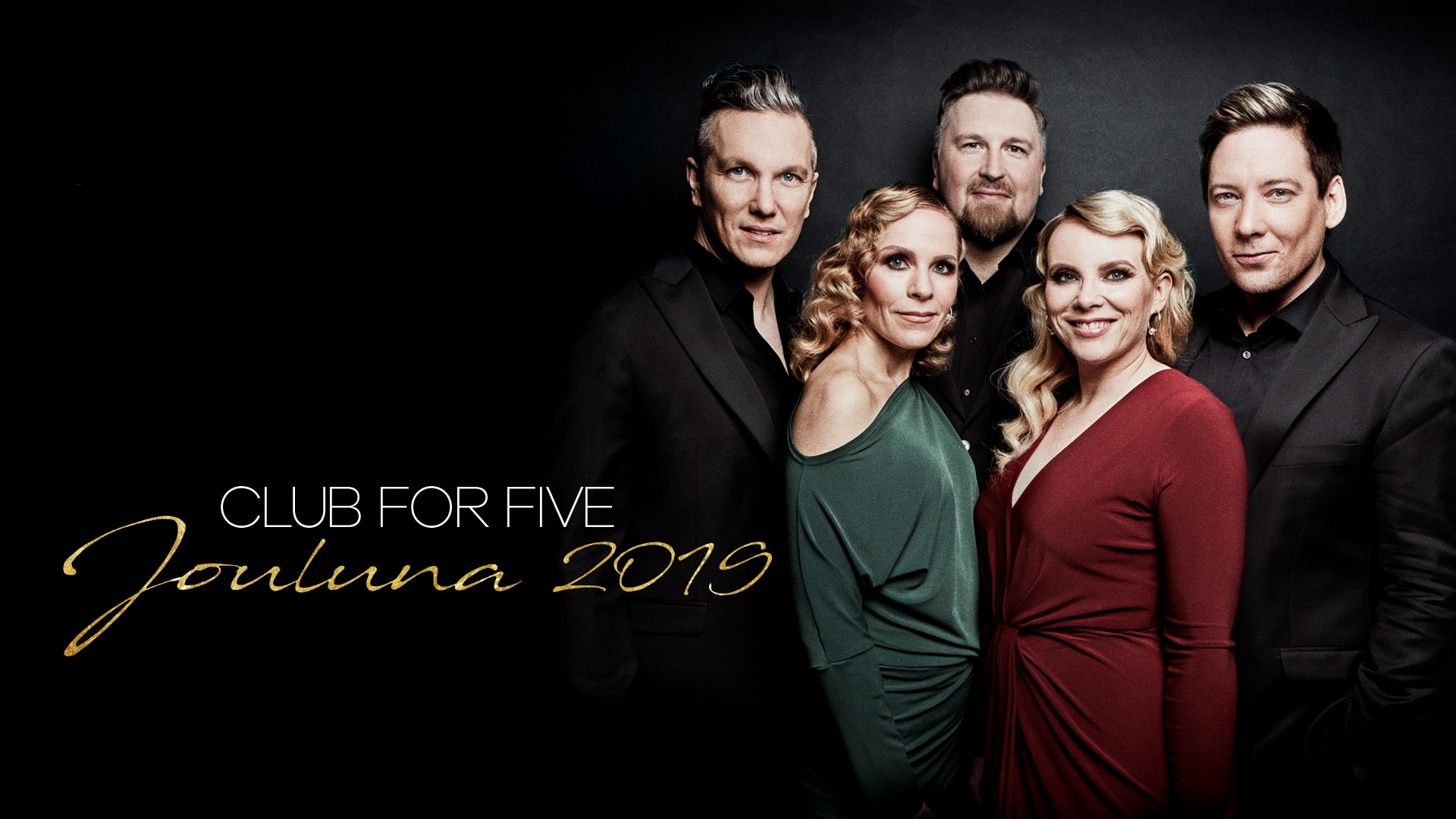 Club For Five - Jouluna 2019 su 1.12.2019 klo 15.00